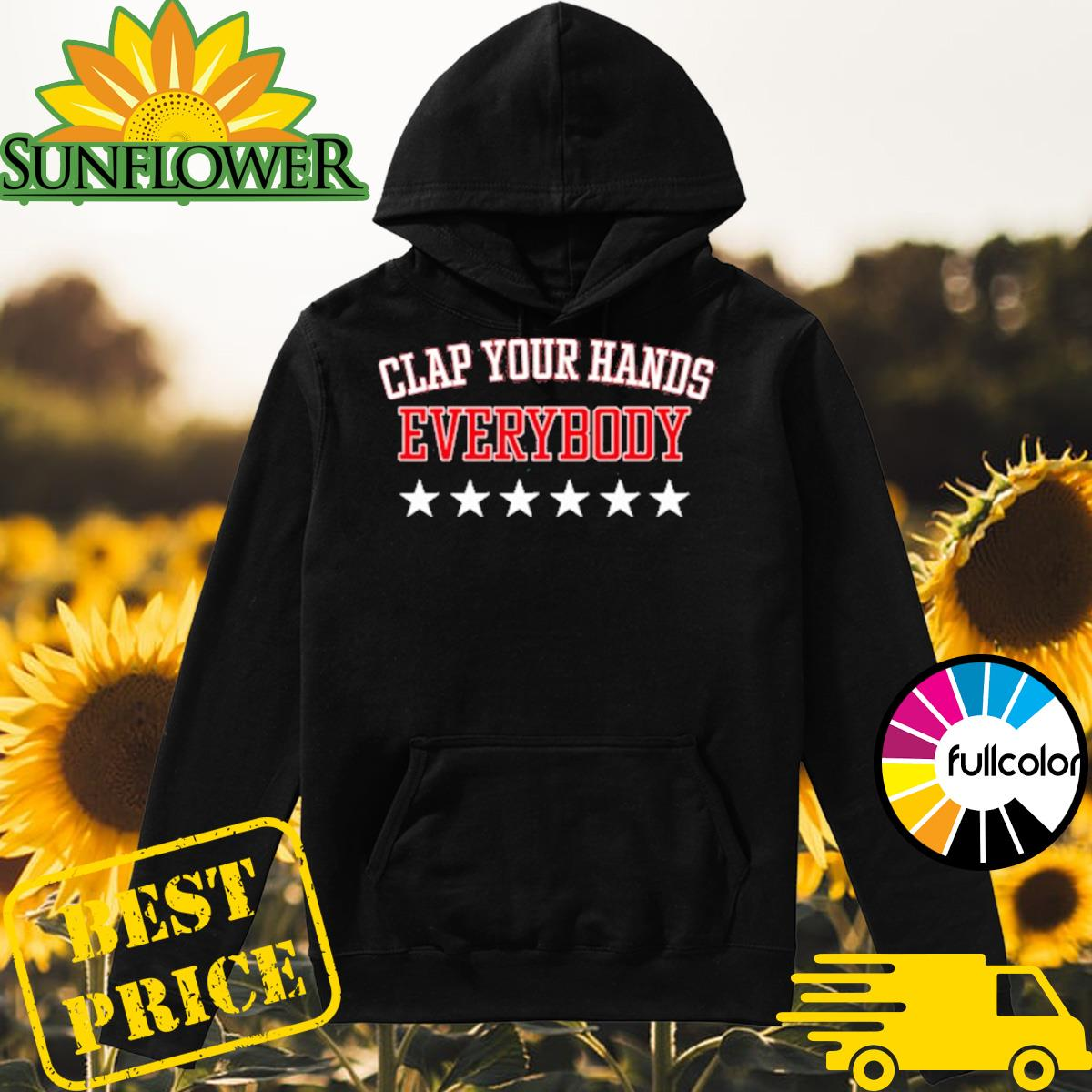 Clap Your Hands Shirt Hoodie