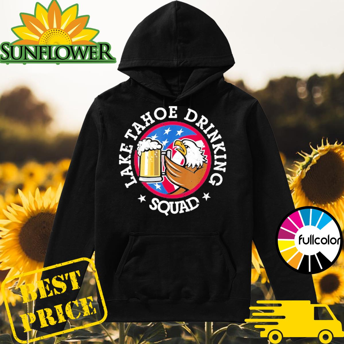 Lake Tahoe Drinking Squad July 4th Party Costume Beer Lovers Shirt Hoodie
