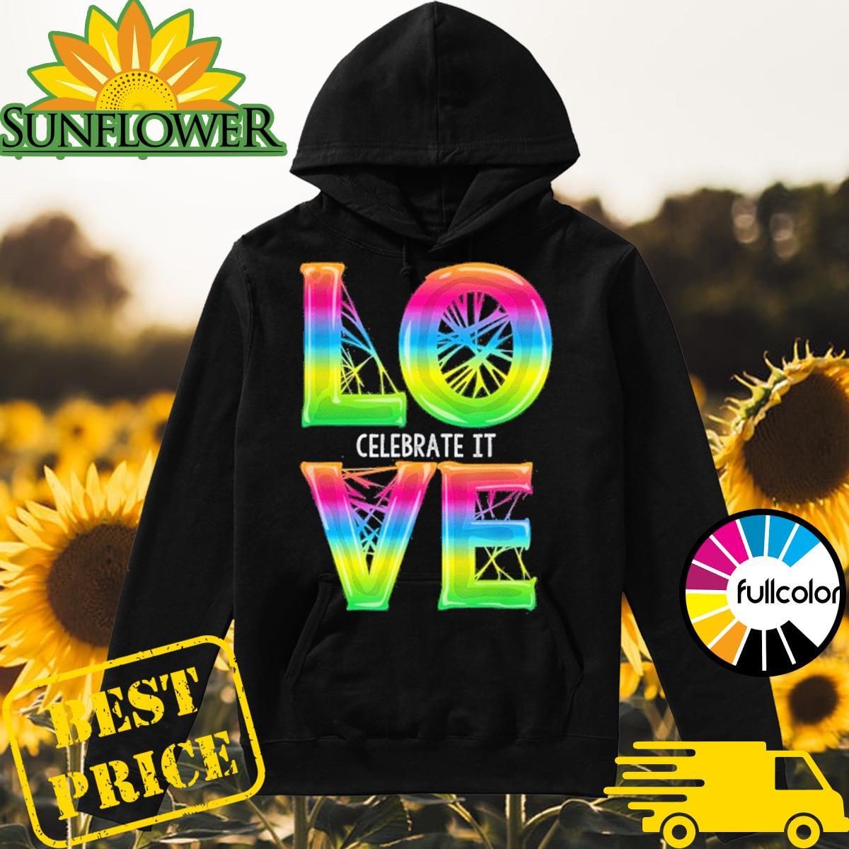 Love Celebrate It Cool Gay Pride Retro Graphic Shirt Hoodie