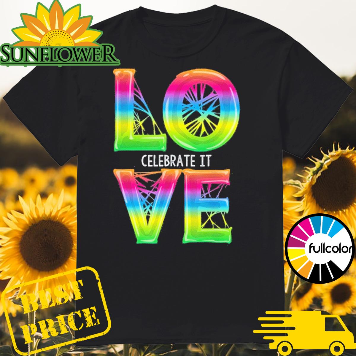 Love Celebrate It Cool Gay Pride Retro Graphic Shirt