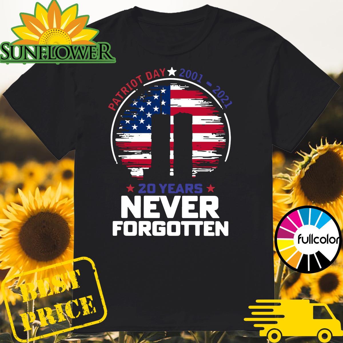 Patriot Day 2001-2021 20 Years Never Forgotten Shirt Masswerks Store