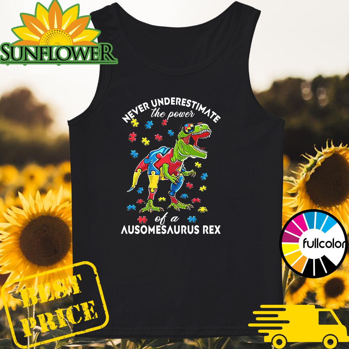 Autism Awareness Day - Never Underestimate The Power Of A Ausomesaurus Rex Shirt Tank-top