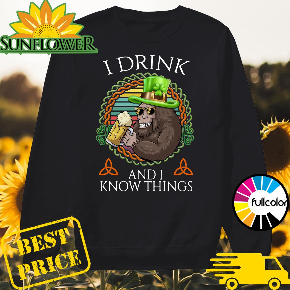 Bigfoot Drink Beer And I Know Things St Patrick's Day 2021 Vintage Shirt Sweater