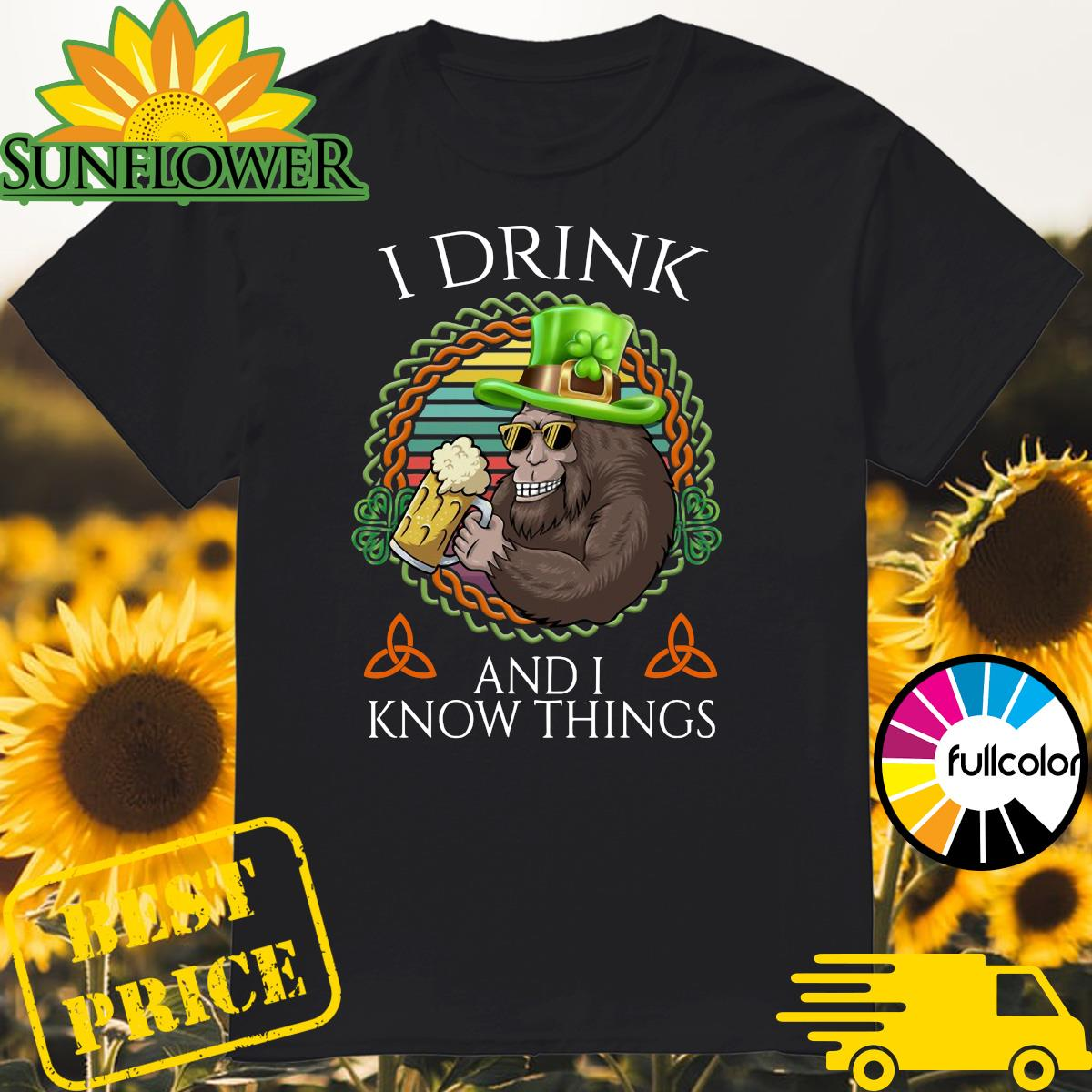 Bigfoot Drink Beer And I Know Things St Patrick's Day 2021 Vintage Shirt