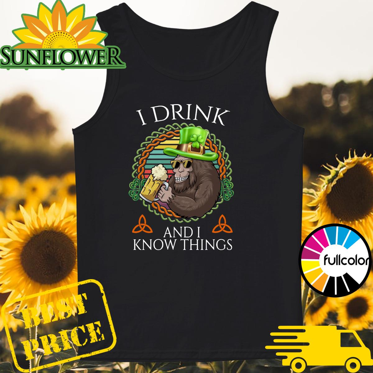 Bigfoot Drink Beer And I Know Things St Patrick's Day 2021 Vintage Shirt Tank-top