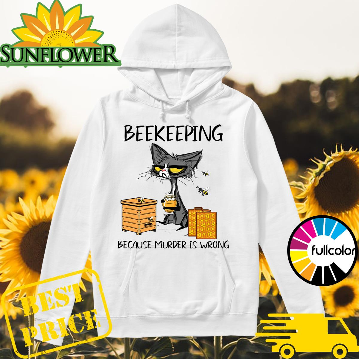 Black Cat Beekeeping Because Murder Is Wrong Shirt Hoodie