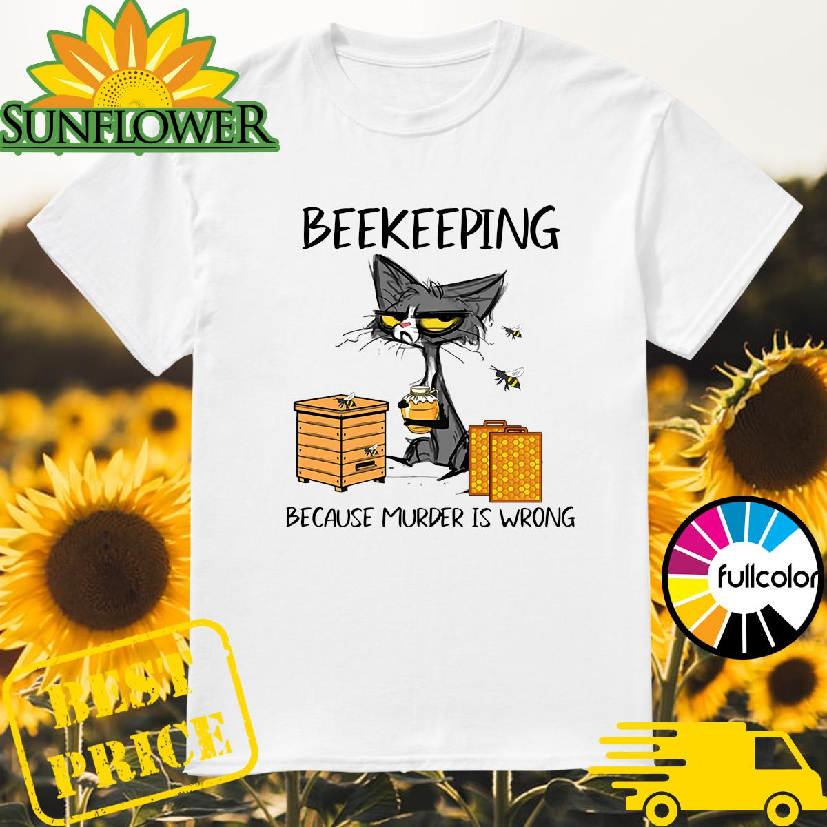 Black Cat Beekeeping Because Murder Is Wrong Shirt