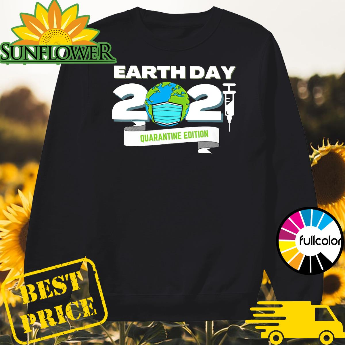 Earth Day 2021 Face Mask Quarantine Edition Shirt Sweater