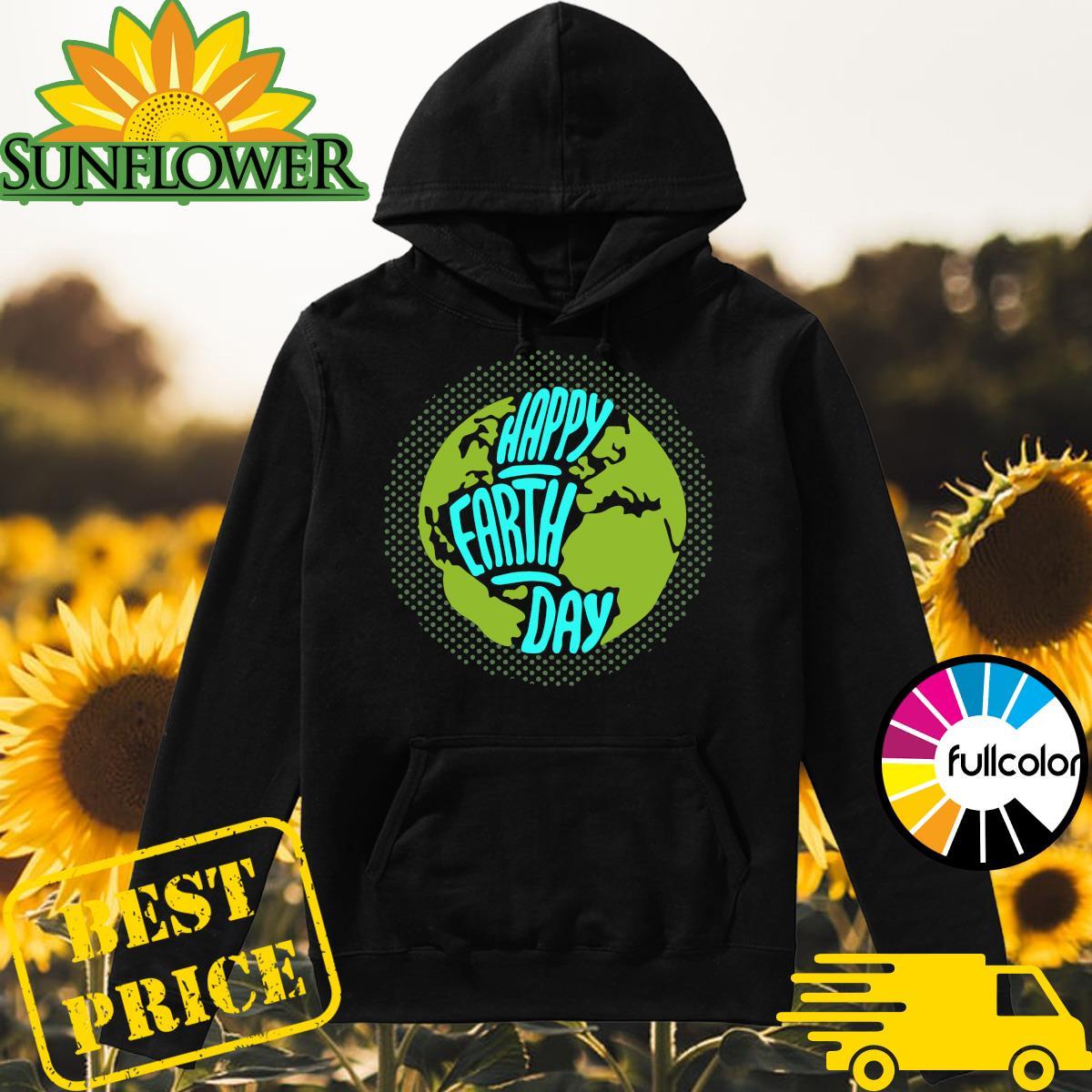 Happy Earth Day 2021 Shirt Hoodie