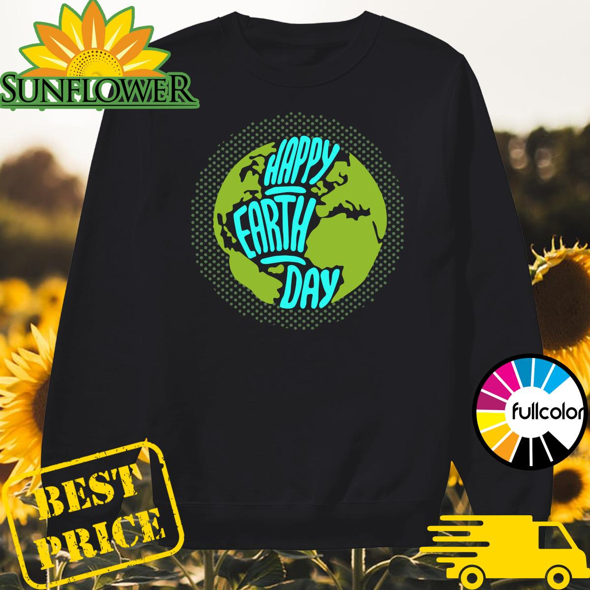 Happy Earth Day 2021 Shirt Sweater