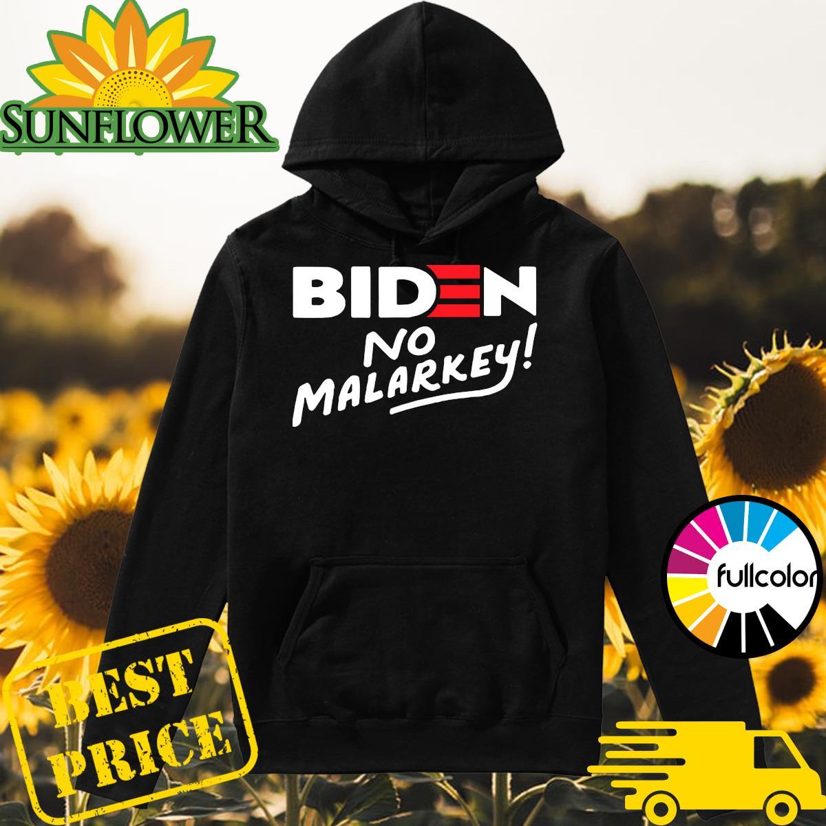 Joe Biden No Malarkey 2021 Shirt Hoodie