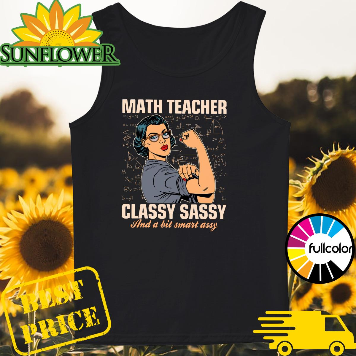 Strong Woman Math Teacher Classy Sassy And A Bit Smart Assy Shirt Tank-top