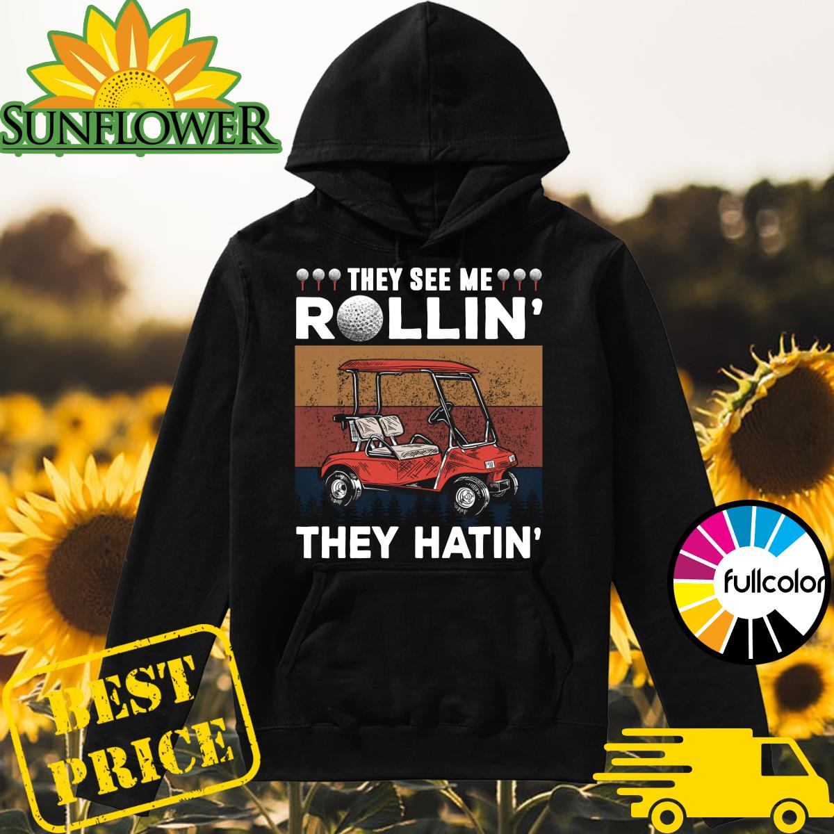 Golf They See Me Rollin' They Hatin' Vintage Shirt Hoodie