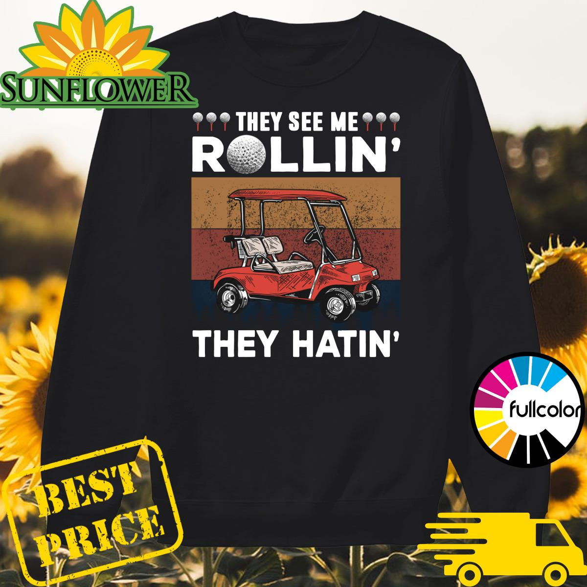 Golf They See Me Rollin' They Hatin' Vintage Shirt Sweater