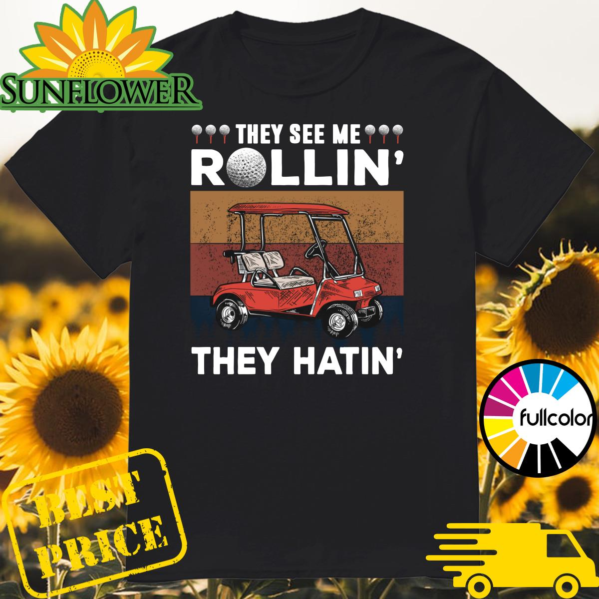 Golf They See Me Rollin' They Hatin' Vintage Shirt