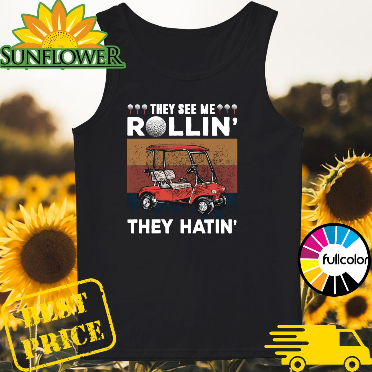 Golf They See Me Rollin' They Hatin' Vintage Shirt Tank-top