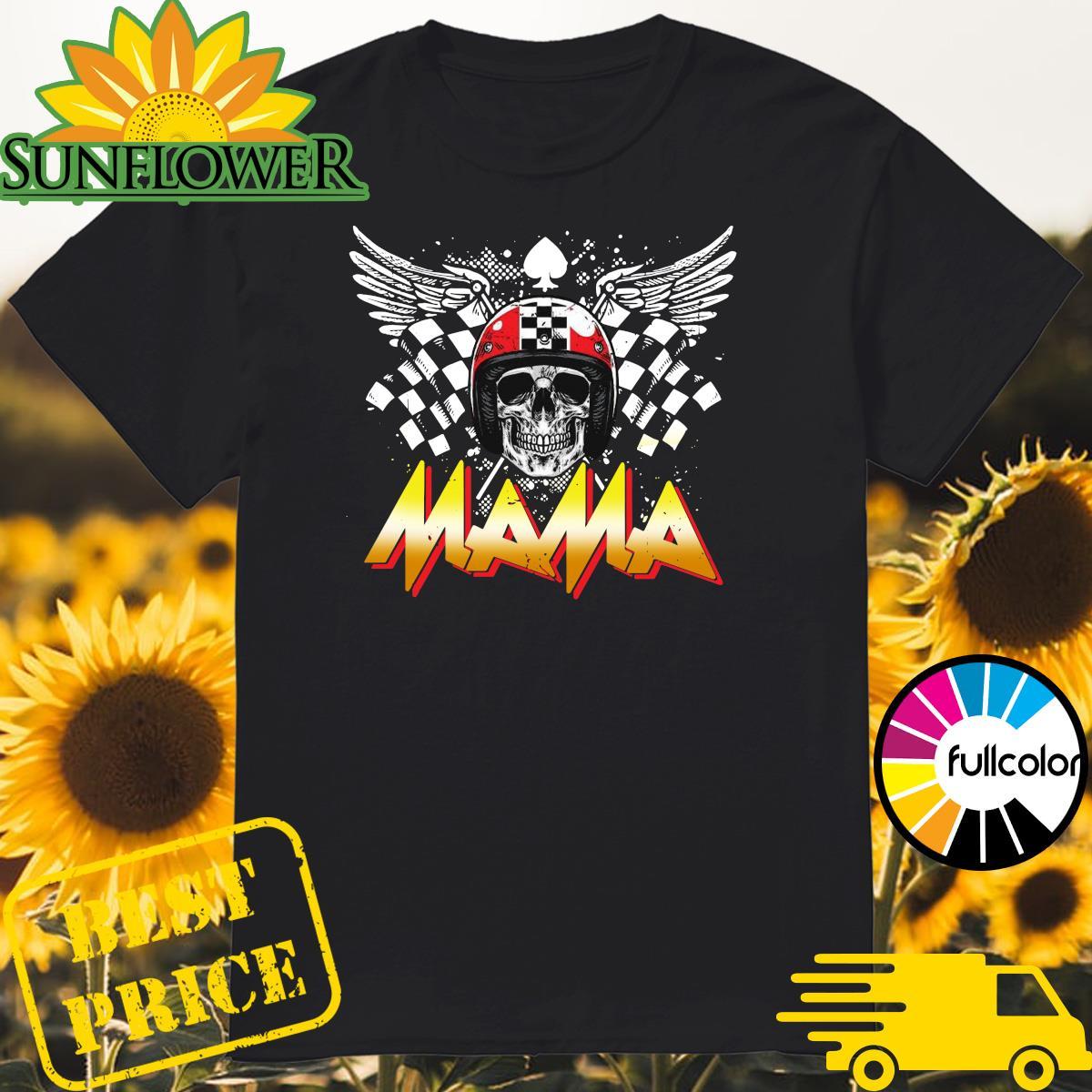 Mama Skull Racing Shirt