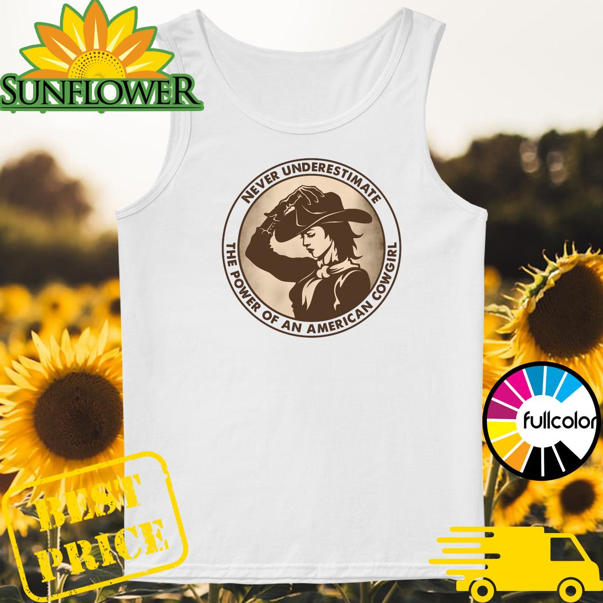 Never Underestimate The Power Of An American Cowgirl Shirt Tank-top