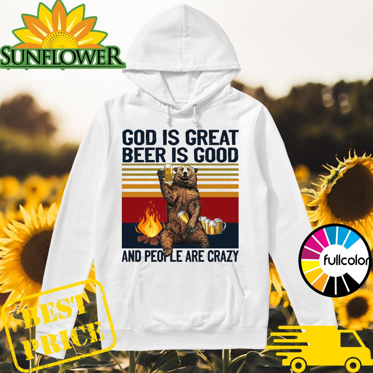 Official Bear Drink Beer God Is Great Beer Is Good And People Are Crazy Vintage Shirt Hoodie