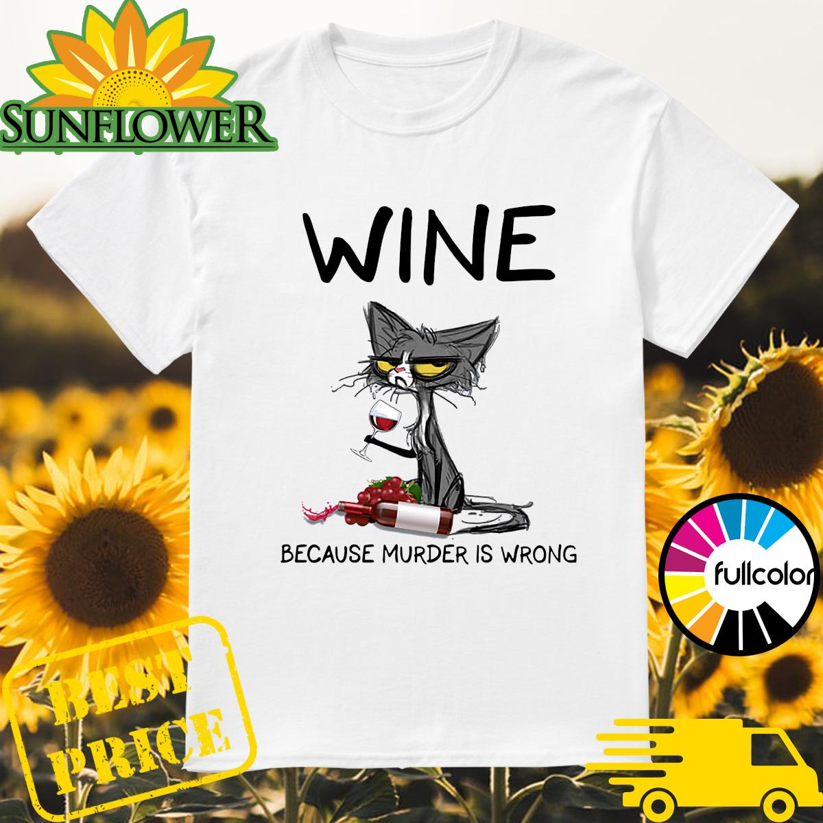 Official Black Cat Drink Wine Because Murder Is Wrong 2021 Shirt