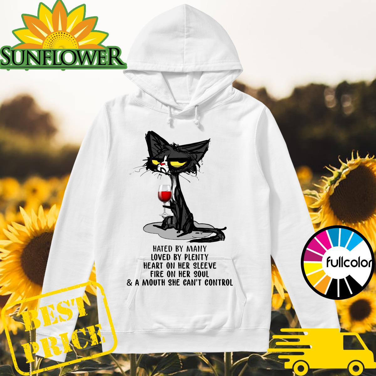 Official Black Cat Drinking Wine Hated By Many Loved By Plenty Heart On Her Sleeve Fire On Her Soul Shirt Hoodie