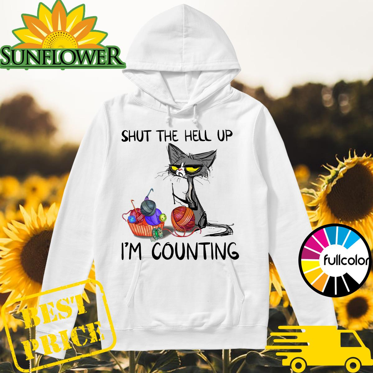 Official Black Cat Sewing Shut The Hell Up I'm Counting Shirt Hoodie