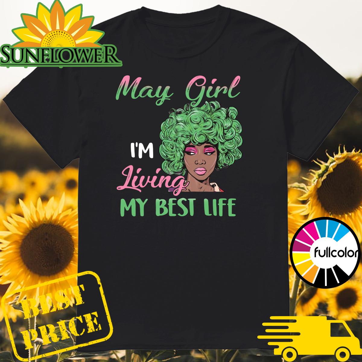 Official Black May Girl I'm Living My Best Life Shirt
