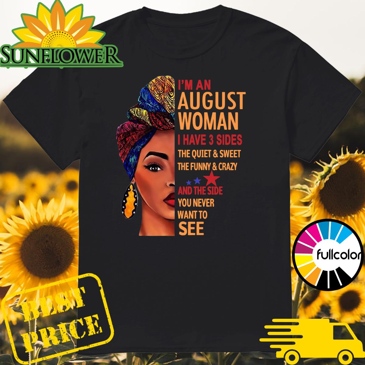 Official Black Woman I'm A August Woman I Have 3 Sides Shirt