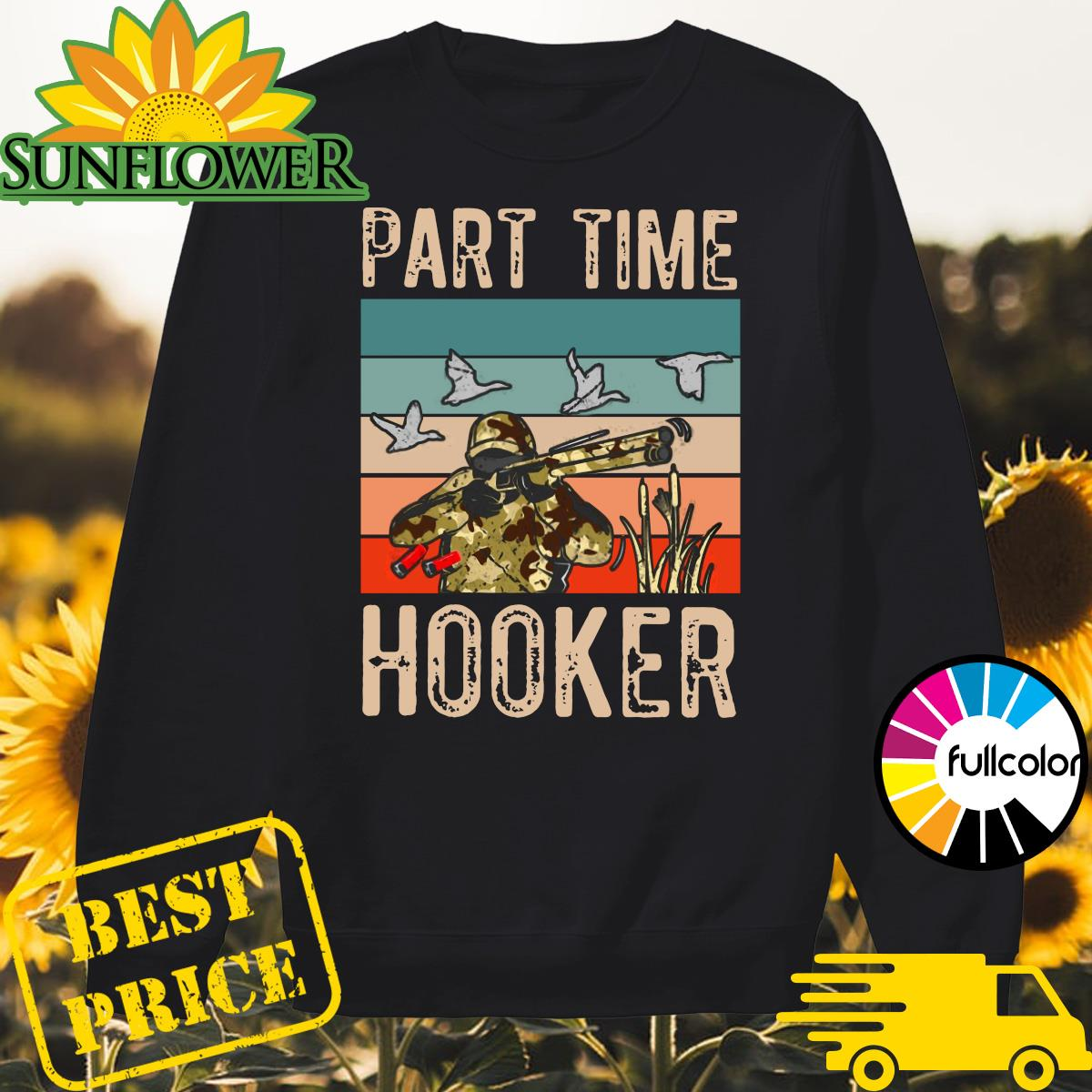 Official Duck Hunting Part Time Hooker Vintage Shirt Sweater