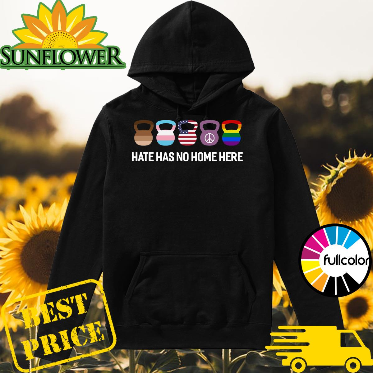 Official Fitness Hate Has No Home Here Lgbt Peace Flag Shirt Hoodie