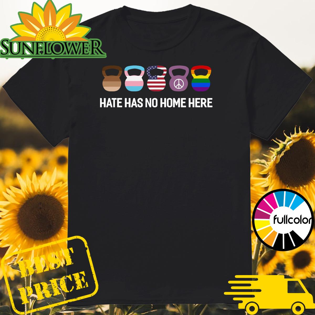 Official Fitness Hate Has No Home Here Lgbt Peace Flag Shirt