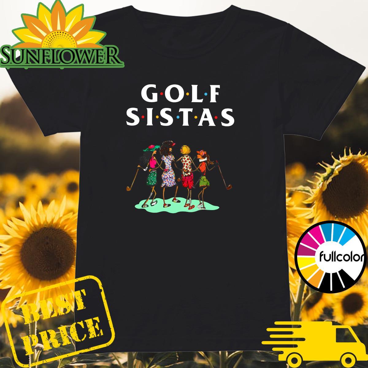 Official Golf Sistas Queen Girl Shirt Ladies