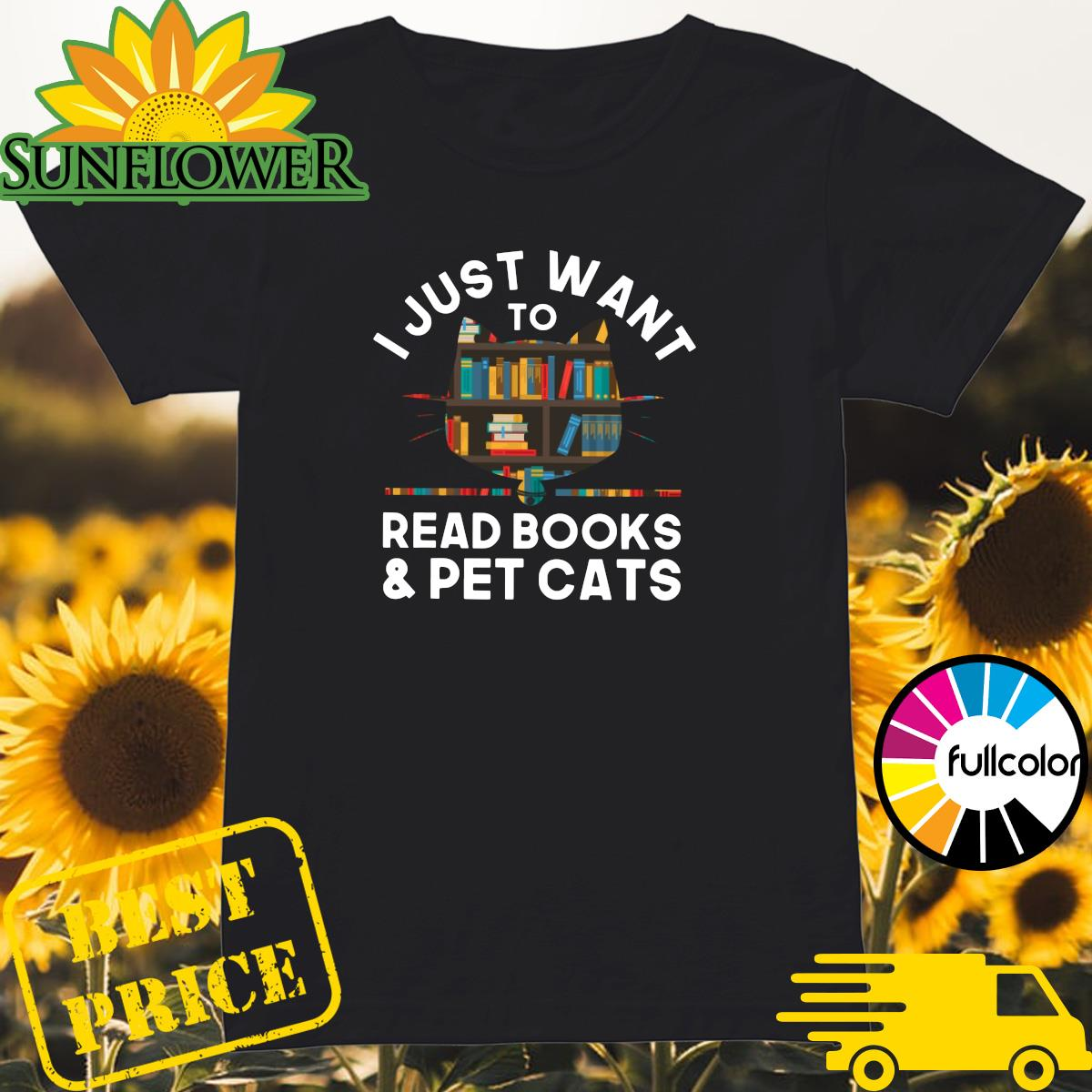 Official I Just Want To Read Books And Pet Cats Shirt Ladies