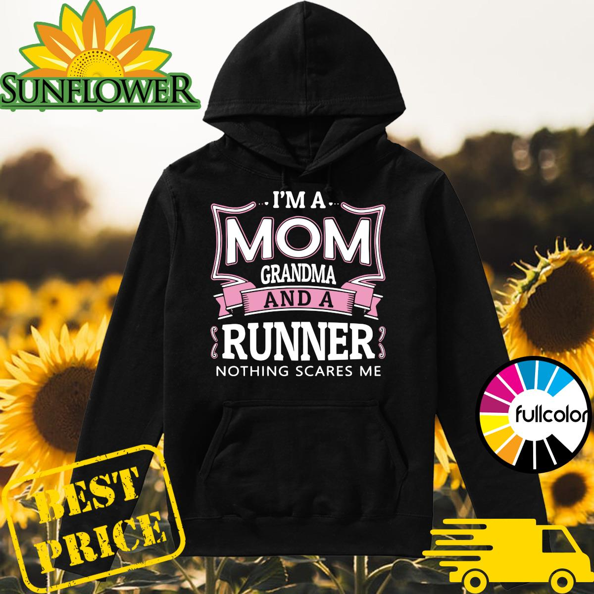 Official I'm A Mom Grandma And A Runner Nothing Scares Me Shirt Hoodie