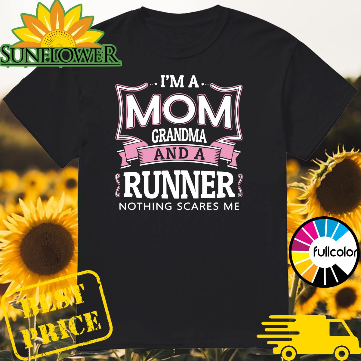 Official I'm A Mom Grandma And A Runner Nothing Scares Me Shirt