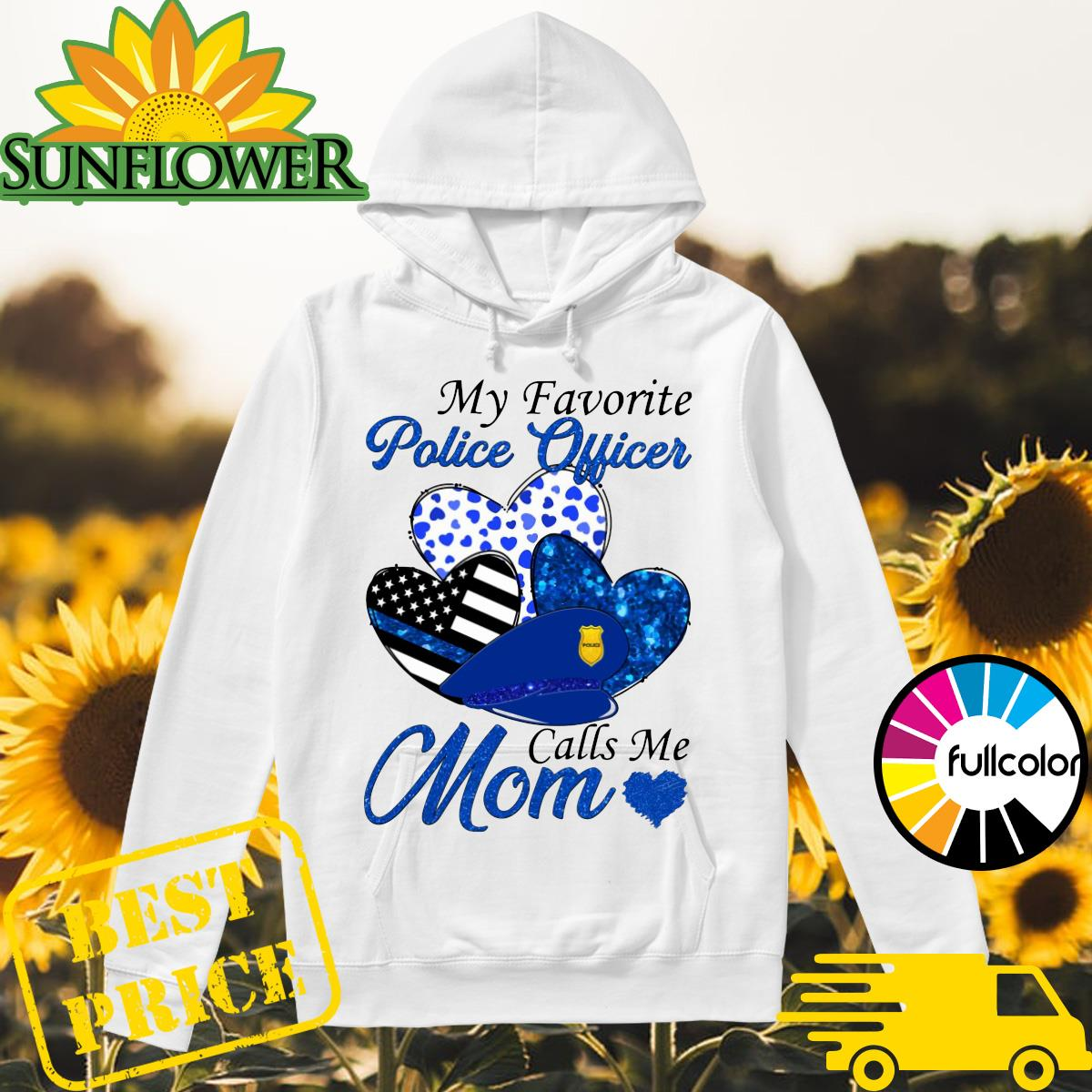 Official My Favorite Police Officer Calls Me Mom Heart Shirt Hoodie