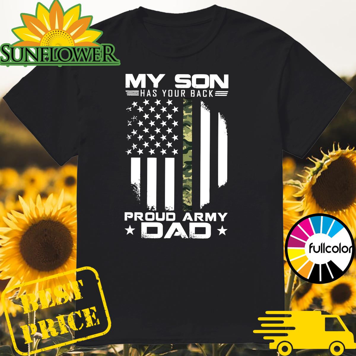 Official My Son Has Your Back Proud Army Dad American Flag Shirt