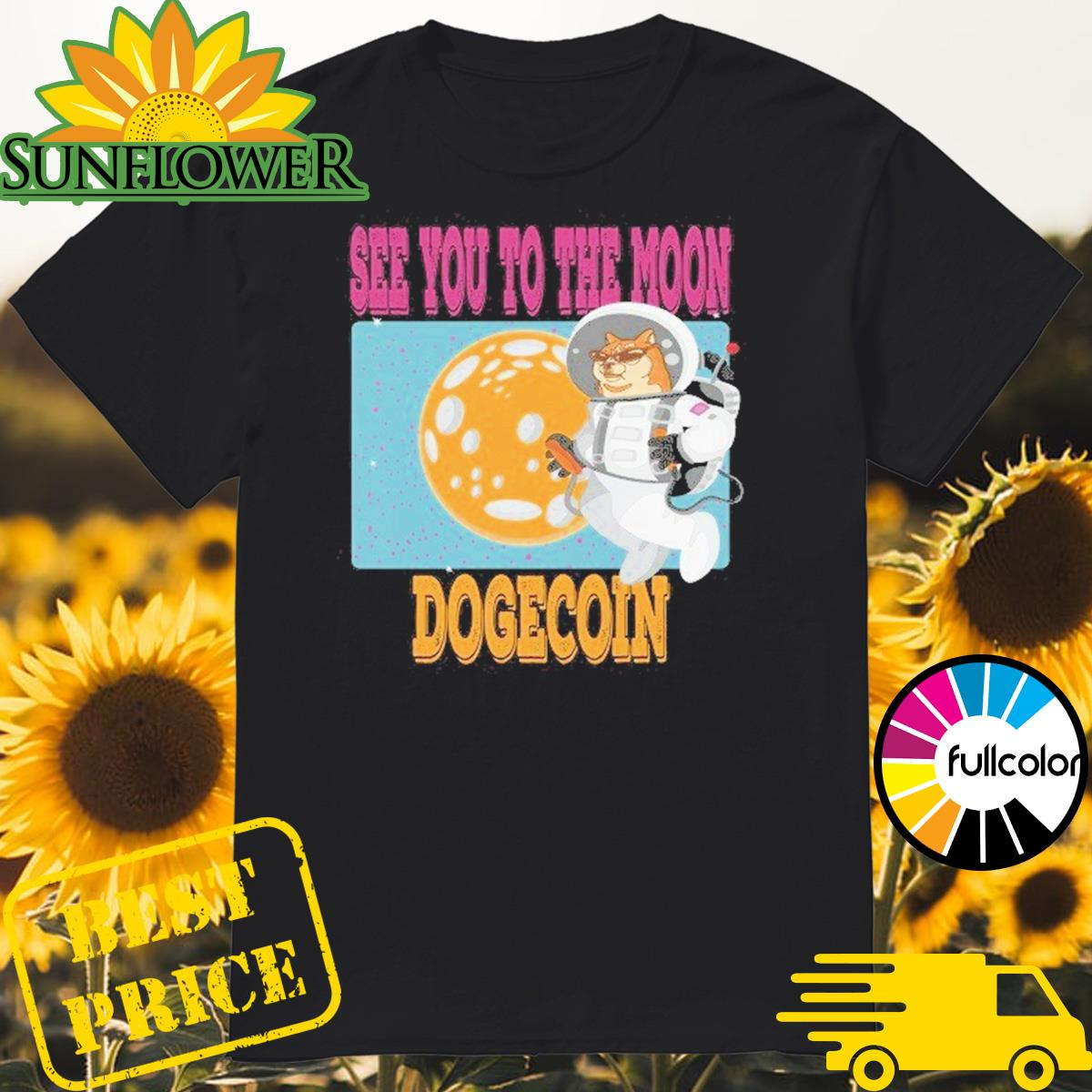 Official See You To The Moon Dogecoin 2021 Shirt