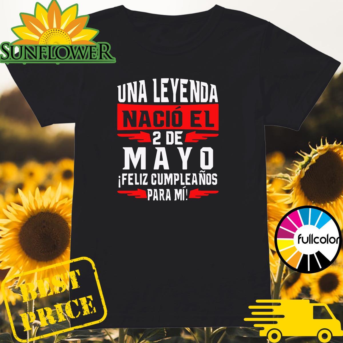 Official Una Leyenda Nacio El 2 De Mayo Shirt Ladies