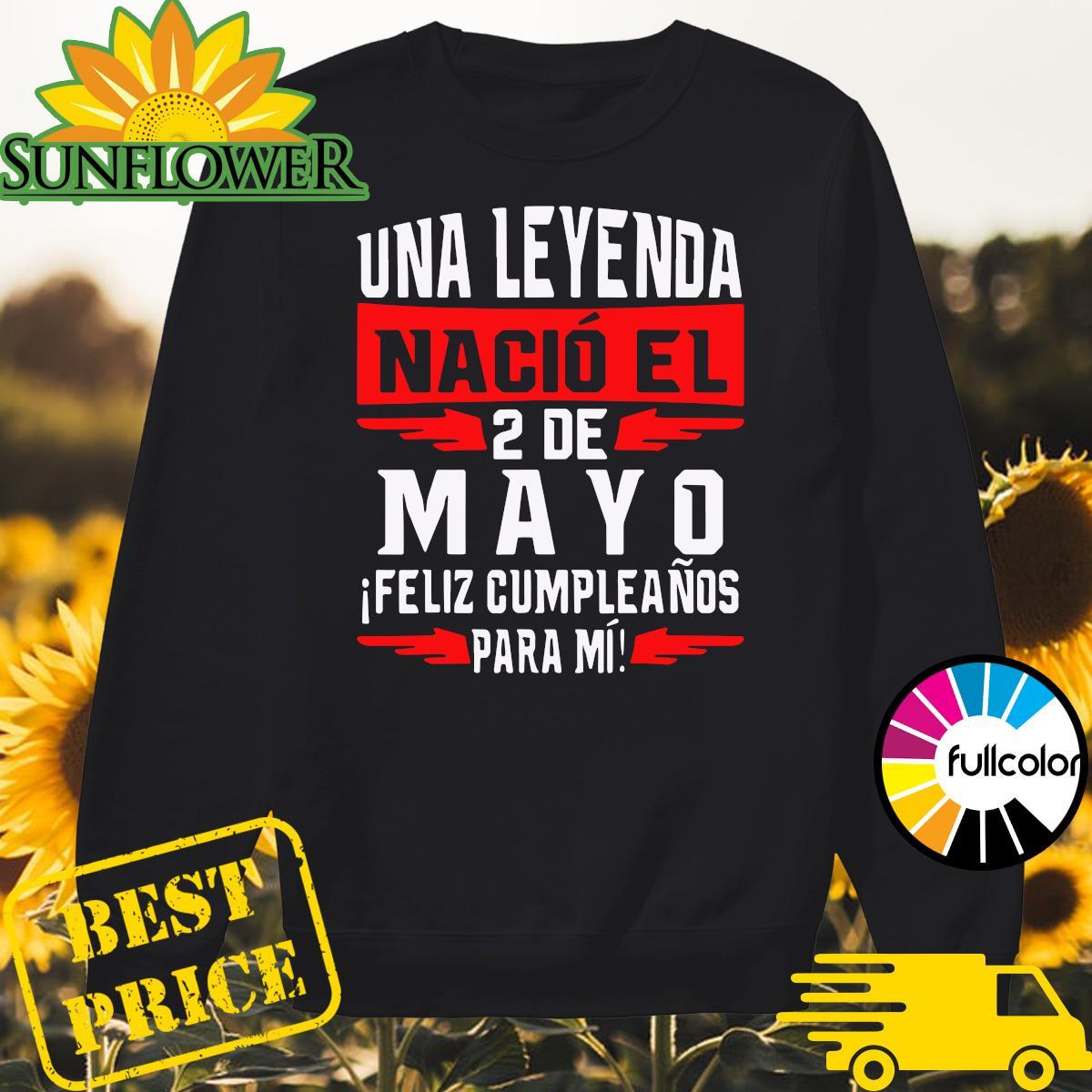 Official Una Leyenda Nacio El 2 De Mayo Shirt Sweater