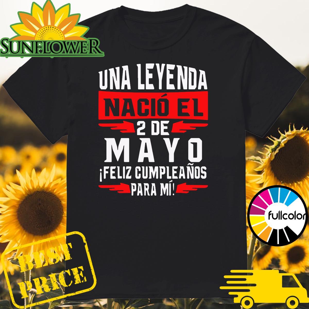 Official Una Leyenda Nacio El 2 De Mayo Shirt