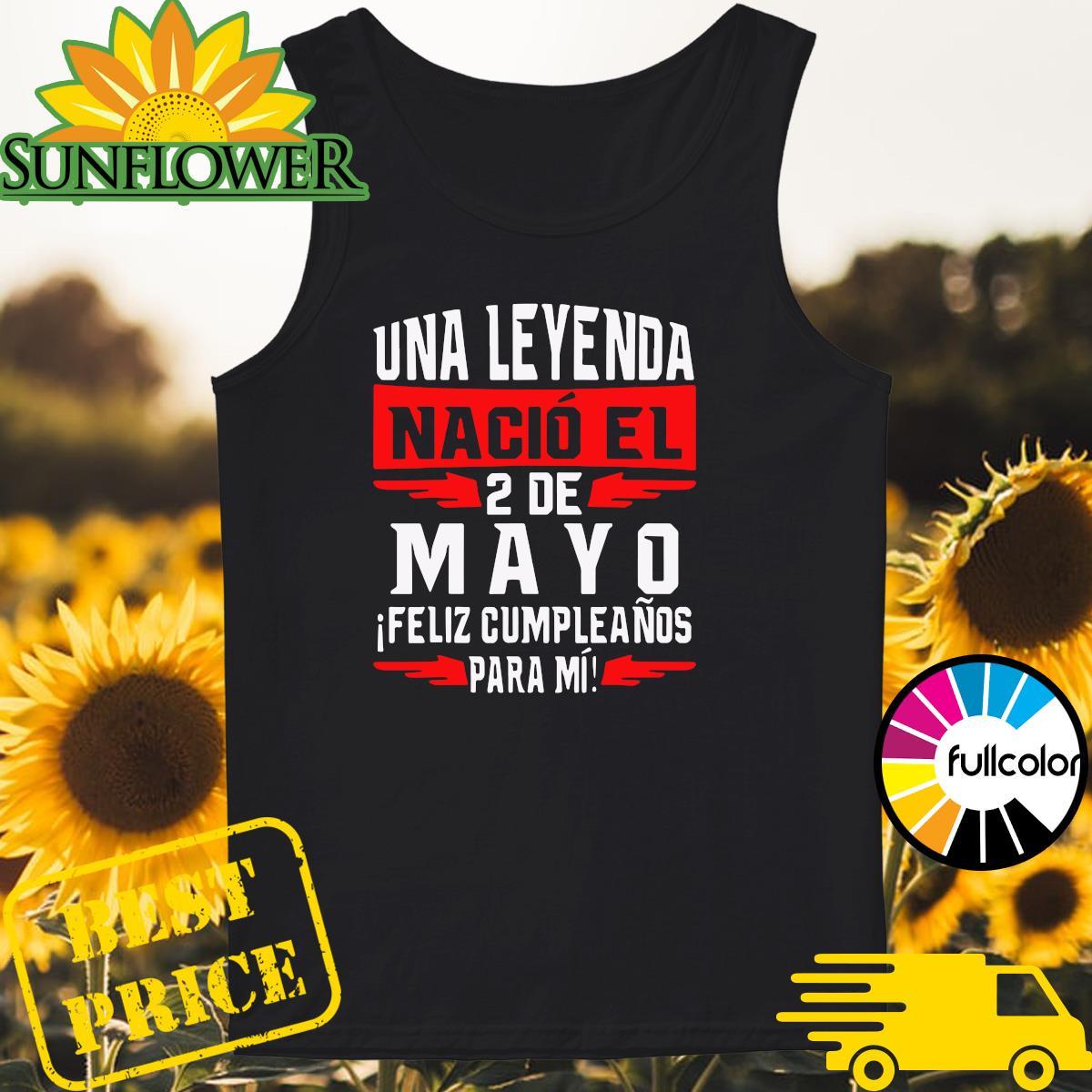 Official Una Leyenda Nacio El 2 De Mayo Shirt Tank-top