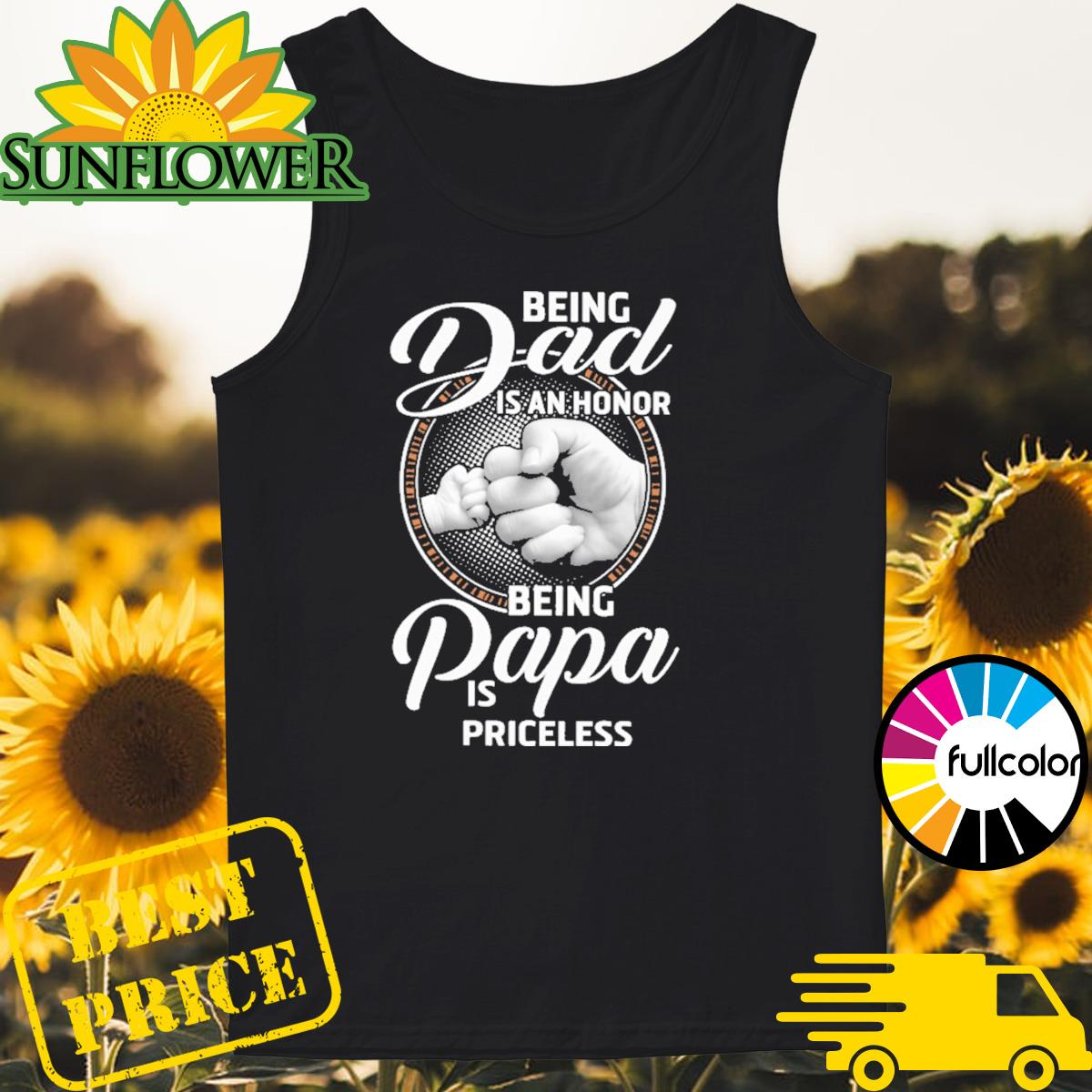 Being Dad is an honor being Papa is priceless Tank-top