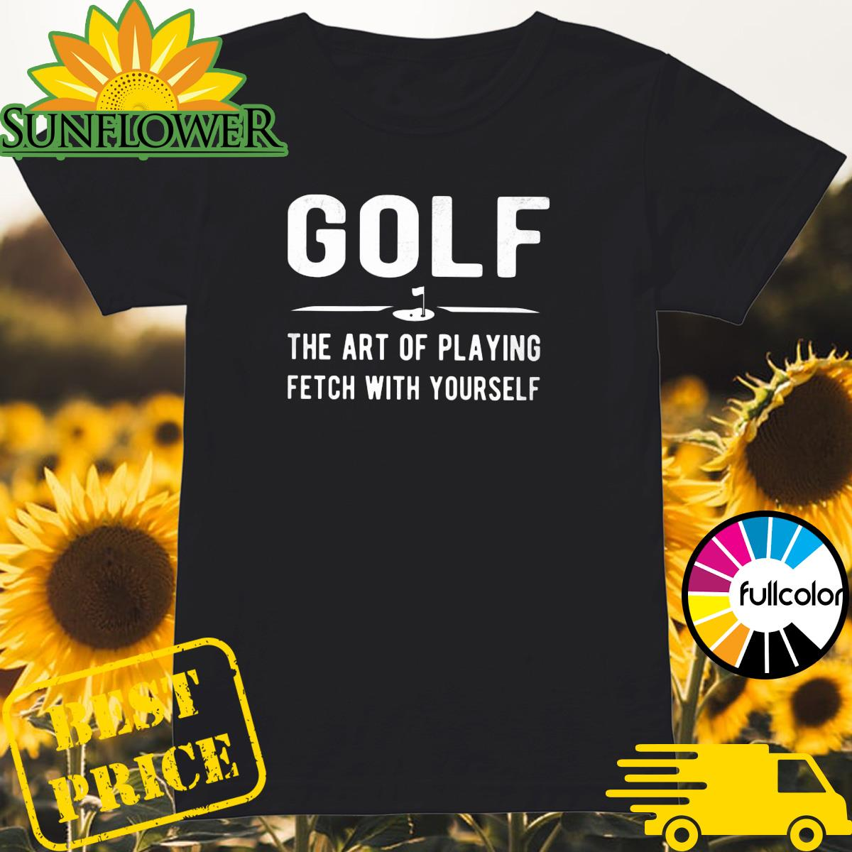 Golf the art of playing fetch with yourself Ladies