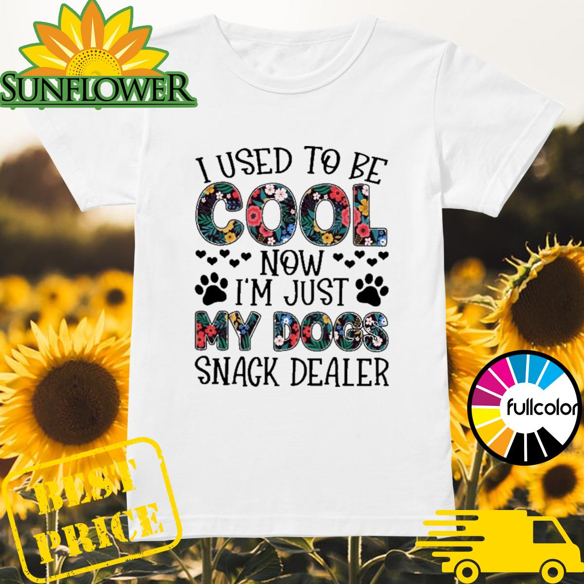I used to cool now I'm just my dogs snack dealer floral Ladies