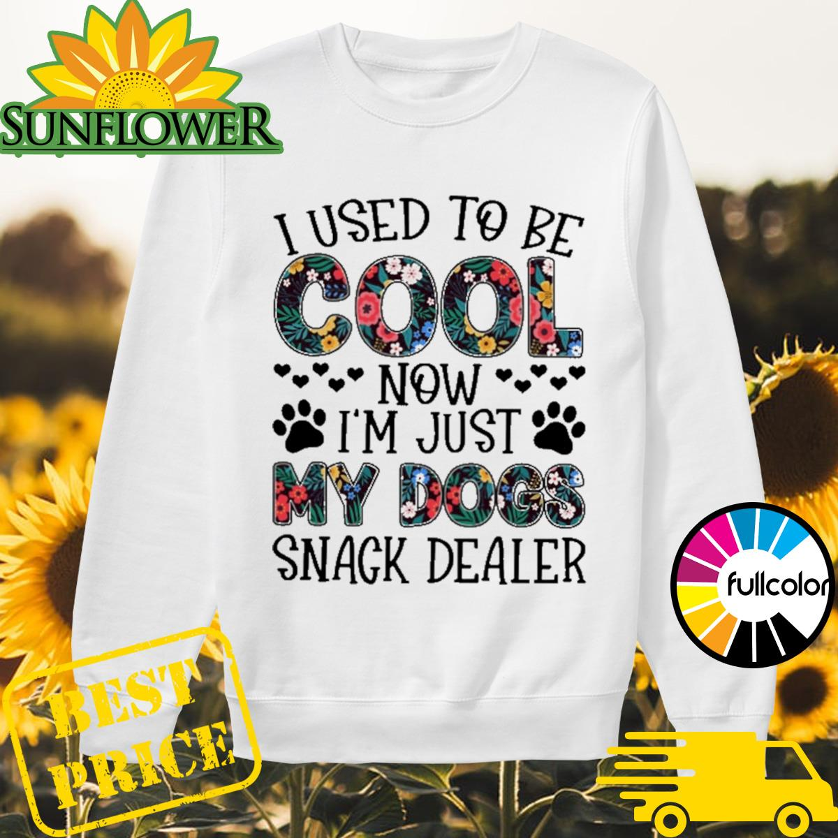 I used to cool now I'm just my dogs snack dealer floral Sweater